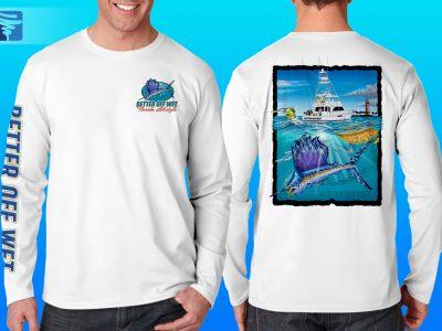 Better Off Wet Offshore Sail Performance Shirt